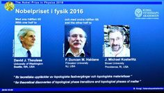 David Thouless, Duncan Haldane and Michael Kosterlitz have been awarded this year's Nobel Prize in physics. The Royal Swedish Academy of Sciences on Tuesday