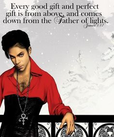Prince : O(+>  quote from book of James. Every good gift and perfect gift is from above.