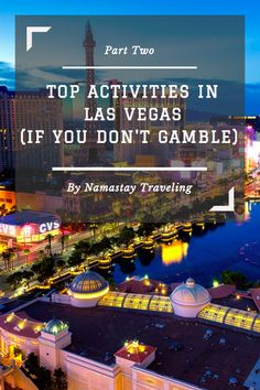 Top things to do in Las Vegas even if you don't gamble! From hiking, trying exciting restaurants and unique museums, Vegas has so much to offer!