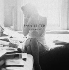 Fed by thrilling recent discoveries from Saul Leiter's vast archive, In My Room provides an. Saul Leiter, William Eggleston, Fred Herzog, Don Winslow, New York City, History Of Photography, Photography Magazine, Lingerie Photography, Photography Books