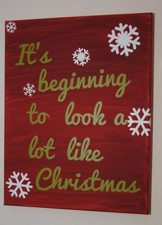 It's beginning to look a lot like Christmas. - custom canvas quote