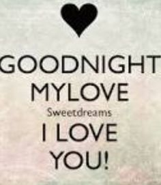 #Good night my love, sweet dream I love you!