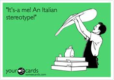 It's-a me! An Italian stereotype!