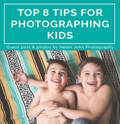 Top 8 Tips for Photographing Children | Magazine Mama