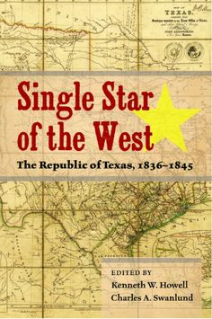 Buy Single Star of the West: The Republic of Texas, by Charles Swanlund, Kenneth W. Howell and Read this Book on Kobo's Free Apps. Discover Kobo's Vast Collection of Ebooks and Audiobooks Today - Over 4 Million Titles! Republic Of Texas, The Republic, Texas Revolution, University Of North Texas, Military History, My Books, This Book, Stars, Reading