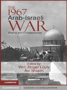 The 1967 Arab-Israeli War (Cambridge Middle East Studies) by Wm Roger Louis. $17.30. 347 pages. Publisher: Cambridge University Press; 1 edition (December 15, 2011)