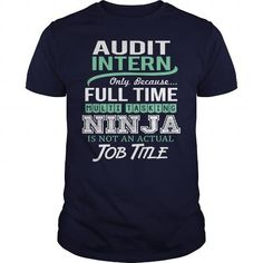 AWESOME TEE FOR AUDIT INTERN T-SHIRTS, HOODIES, SWEATSHIRT (22.99$ ==► Shopping Now)