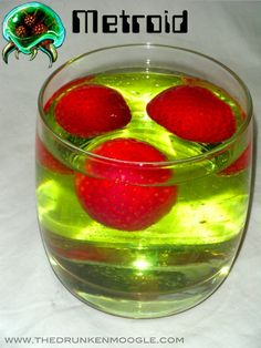 Metroid (Metroid Cocktail)  Ingredients:  1/2 shot Bacardi Big Apple Rum  1/2 shot Coconut Rum  1/2 glass Kiwi Strawberry Minute Maid (or Kool-Aid)  A little less than 1/2 a glass Sprite  3 Strawberries