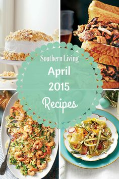 April 2015 Recipe List | Find all the recipes from the April 2015 issue of Southern Living magazine.