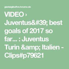 VIDEO › Juventus' best goals of 2017 so far... : Juventus Turin & Italien - Clips#p79621