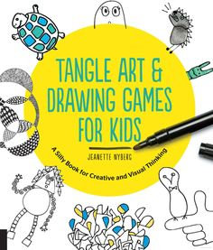 Tangle Art and Drawing Games for Kids A Silly Book for Creative and Visual Thinking Jeanette Nyberg 9781631591266 Drawing Prompt, Drawing Skills, Drawing Ideas, Drawing Lessons, Drawing Tips, Art Books For Kids, Art For Kids, Kids Fun, Creative Activities
