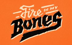 Fire In My Bones type    by David M. Smith