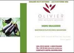 Plats du jour - Menu Brasserie Semaine du 17/10 au 21/10 contact@hotel-olivier.com Tél: + 352 313 666 View menu click http://hotel-olivier.com/wp/plats-du-jour-suggestions-menu-brasserie/