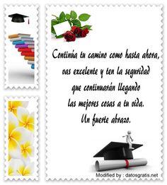 mensajes bonitos para graduaciòn para compartir,palabras bonitas para graduaciòn : http://www.datosgratis.net/increibles-frases-de-felicitacion-por-una-graduacion/