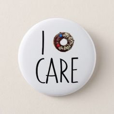 i do not care don't donut funny text message dough pinback button - accessories accessory gift idea stylish unique custom
