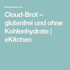 Cloud-Brot – glutenfrei und ohne Kohlenhydrate | eKitchen