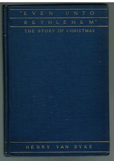 """Even Unto Bethlehem"" by Henry Van Dyke Wyeth Illus. 1928 1st Ed. Book!"