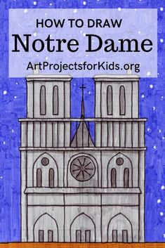 Learn how to draw Notre Dame with this fun and easy art project for kids. Simple step by step tutorial available. Easy Art Projects, Drawing Projects, Drawing Lessons, Projects For Kids, Art Lessons, Project Ideas, Drawing Classes, Drawing For Kids, Art For Kids