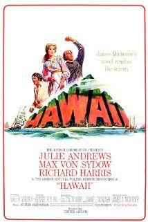 Hawaii (1966) ~ by James Michener. Julie Andrews, Max von Sydow, Richard Harris. Director: George Roy Hill.