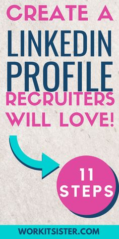 11 Steps to Create a LinkedIn Profile that Recruiters will LOVE! Tips for a linkedin profile for networking and for business to help you in your job searching. These simple steps are perfect for beginners!
