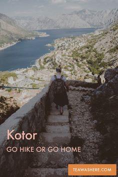 Kotor, Montenegro - go Hike or Go Home