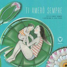 """teste fiorite. libri per bambini, spunti e appunti per adulti con l'orecchio acerbo: """"Ti amerò sempre"""" di Robert Munsch"""