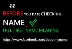 Dating by the name Know Anyone By their Name  ★҉ Neimology Science ® is the study of the placement of letters in a name, that shows us how to find the patterns that will reveal natural tendencies in a person character, thinking, feeling,learning style and so much more.