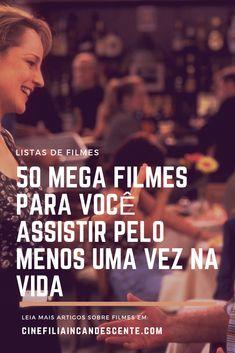50 mega filmes para você assistir pelo menos uma vez na vida. #filmes