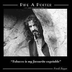 Tasteless Gentlemen, Pipes And Cigars, Tobacco Pipes, Smoking Pipes, Pipe Dream, Frank Zappa, The Allure, Bad Habits, Botany