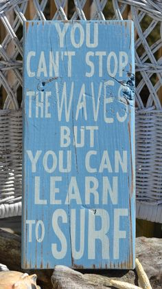 """Beach Decor, Beach Theme, Surfing Decor """"You Can't Stop The Waves But You Can Learn To Surf"""", OBX Reclaimed Beach Wood. $25.00, via Etsy."""