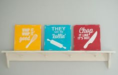 Set of three Kitchen Signs, chop it like it's hot, they see me rollin' and whip it whip it good on Etsy, $45.00