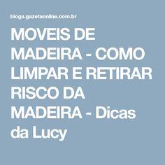 MOVEIS DE MADEIRA - COMO LIMPAR E RETIRAR RISCO DA MADEIRA - Dicas da Lucy