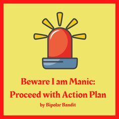 As part of my action plan, I always let the people who care about me know that I am seeing red flags and am concerned that I am getting manic. This way they can be on the lookout and know tha…