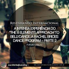 """*** [Resenhando Internacional] A intensa experiência do """"The 8 Elements Approach to Bellydance, a Rachel Brice's Dance Program"""" – Parte 2 por Mimi Coelho ***  http://aerithtribalfusion.blogspot.com.br/2016/11/resenhando-internacional-intensa.html  ❤ Curta nossa fan page e acompanhe mais publicações do universo tribalesco: https://www.facebook.com/AerithTribalFusionBlog"""