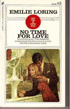 No Time for Love (Loring #48) by Emilie Loring http://www.amazon.com/dp/B000NPXQC6/ref=cm_sw_r_pi_dp_GJNXvb1YPNA3C