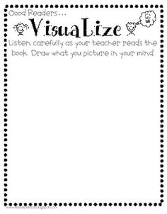 Great Visualize think sheet -Often kids just hear what is being said but not actually listen. This will help them make a mental picture and develop visualization. High school kids like to draw & color, too! Reading Lessons, Reading Resources, Reading Activities, Reading Skills, Teaching Reading, Guided Reading, Reading Time, Literacy Activities, Learning