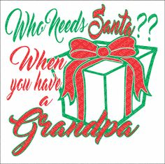 SVG, DXF, EPS Cut File, Who Needs Santa When You Have A Grandpa, Christmas Saying Svg, Santa Svg, Christmas Svg, Svg Vector File, Svg Design by EagleRockDesigns on Etsy