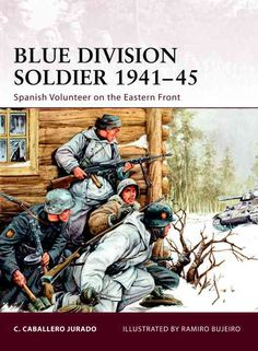 Osprey's survey of the Blue Division soldiers of World War II (1939-1945). The all-volunteer 'Blue Division' was a formation that allowed Franco's technically neutral Spain to support Nazi Germany's i
