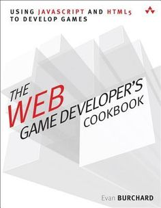 The Web Game Developer's Cookbook: Using JavaScript and HTML5 to Develop Games.  Call number:  QA76.76.C672 B858 2013