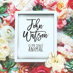 "John Watson is my spirit animal - 8x10"" Sherlock Printable Poster - Sherlock Wall Art- Sherlock Quote Typography Print -Instant Download"
