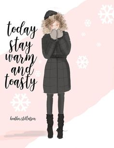 The Heather Stillufsen Collection from Rose Hill Designs Rose Hill Designs, Winter Quotes, Bon Weekend, Hello Weekend, Illustrations, Cute Illustration, Stay Warm, Woman Quotes, Art Quotes