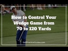The hardest shot in golf is the 70 to 120 yard shot with your wedges or short irons. Learn a golf drill that will help build control from these distances.