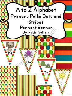 A to Z Primary Polka Dots and Stripes Classroom Decor Banner from Sweet Tea Classroom on TeachersNotebook.com (29 pages)