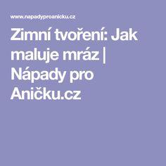 Zimní tvoření: Jak maluje mráz | Nápady pro Aničku.cz