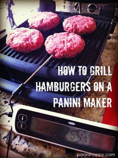 How to Grill Hamburgers on a Panini Maker (get tips on www.paninihappy.com)