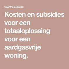 Kosten en subsidies voor een totaaloplossing voor een aardgasvrije woning.