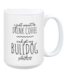 I Just Want to Pet My English Bulldog Mug