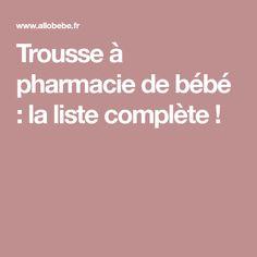 Trousse à pharmacie de bébé : la liste complète !