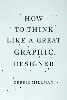 book cover design - How to Think Like a Great Graphic Designer by Debbie Millman, designer Rodrigo Corral, typeface Mercury Text