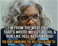 Madea Madea Quotes, Tv Quotes, Tyler Perry Movies, The Fool, I Laughed, Funny Stuff, Humor, Feelings, Funny Things